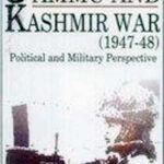 Understanding the Political Perspectives of the Jammu and Kashmir War (1947-48)